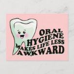 Oral Hygiene Makes Life Less Awkward Postcard