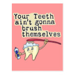 You Teeth Aint Gonna Brush Themselves Postcard